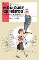 illustration Mon chef, ce héros. Assistantes, rebellez-vous!