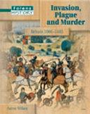 Invasion, Plague and Murder Britain 1066-1485