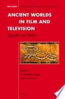 Ancient Worlds in Film and Television