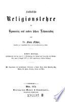 Katholische Religionslehre für Gymnasien und andre höhere Lehranstalten. 6. Aufl