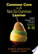 Common Core For The Not So Common Learner Grades 6 12