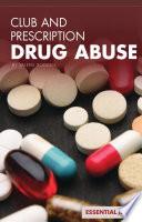 Club And Prescription Drug Abuse