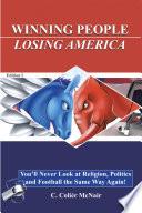 Winning People Losing America