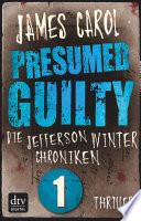 Presumed Guilty   Schuldig bis zum Beweis des Gegenteils