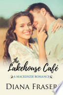 The Lakehouse Caf Book 6 The Mackenzies Series book