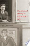 Narratives of Identity in Alban Berg s Lulu