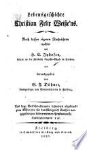 Lebensgeschichte Christian Felix Weissens