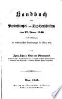 Handbuch der Papierst  mpel  und Tax Vorschriften vom 27  J  nner 1840 mit Ber  cksichtigung der nachtr  glichen Verordnungen bis M  rz 1845