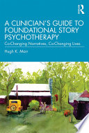 A Clinician S Guide To Foundational Story Psychotherapy