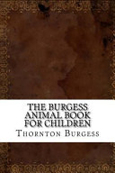 The Burgess Animal Book for Children