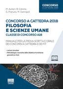 Concorso a cattedra 2018  Filosofia e scienze umane  Classe di concorso A18  Manuale per la prova scritta e orale dei concorsi a cattedra e dei FIT