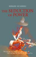 The Seduction of Power