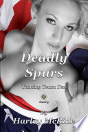 Deadly Spurs : may been offensive. sexually explicit...