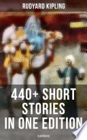 Rudyard Kipling  440  Short Stories in One Edition  Illustrated