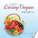 Lois  Living Vegan Delights