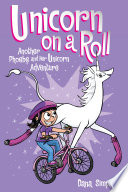 Unicorn on a Roll  Phoebe and Her Unicorn Series Book 2