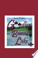 Goodbye Beaver Lake