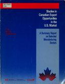 Studies in Canadian Export Opportunities in the U S  Market