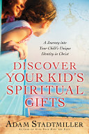 Discover Your Kid s Spiritual Gifts