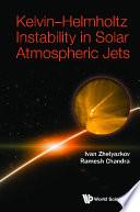 Kelvin Helmholtz Instability In Solar Atmospheric Jets