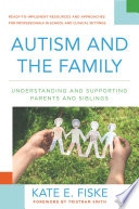 Autism and the Family  Understanding and Supporting Parents and Siblings