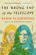 The Wrong End of the Telescope: A Novel
