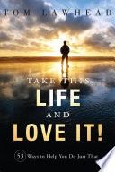 Take This Life And Love It