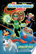 Dc Super Hero Girls Spaced Out