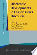Diachronic Developments in English News Discourse