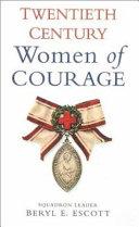 Twentieth Century Women of Courage Book PDF