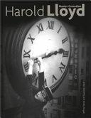 Harold Lloyd : of the silent film innovator's...