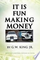 It Is Fun Making Money