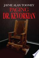 PAGING DR  KEVORKIAN