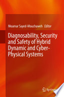 Diagnosability Security And Safety Of Hybrid Dynamic And Cyber Physical Systems