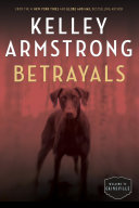 Betrayals : cainsville series. when olivia's life exploded--after...