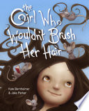 The Girl Who Wouldn t Brush Her Hair