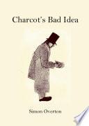 Charcot s Bad Idea