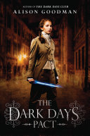 The Dark Days Pact : goodman's acclaimed the dark days club—a smashing combination...