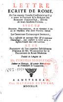 Lettre écrite de Rome, où l'on montre l'exacte conformité qu'il y a entre le papisme et la religion des Romains d'aujourd'hui, dérivée de leurs ancêtres payens, avec un discours préliminaire... répondant à toutes les objections d'un livre papiste intitulé