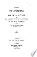 Code de commerce et loi de procédure sur les affaires et causes de commerce du royaume d'Espagne traduits par M. Victor Foucher