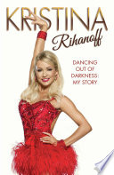 Kristina Rihanoff  Dancing Out of Darkness   My Story