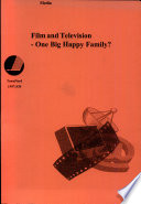 Film and Television - One Big Happy Family?