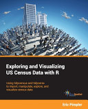 Exploring And Visualizing Us Census Data With R