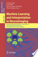 Machine Learning And Interpretation In Neuroimaging book