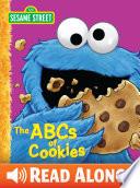 ABCs Of Cookies, The (Sesame Street Series) : cookie-munching monster!...