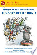 Harry Cat and Tucker Mouse: Tucker's Beetle Band