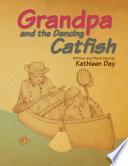 Grandpa and the Dancing Catfish