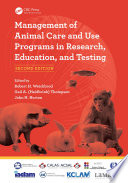 Management of Animal Care and Use Programs in Research  Education  and Testing  Second Edition