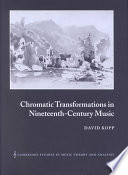 Chromatic Transformations in Nineteenth Century Music
