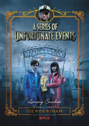 A Series of Unfortunate Events #3: The Wide Window Netflix Tie-in Edition Have Not Read Anything About The Baudelaire